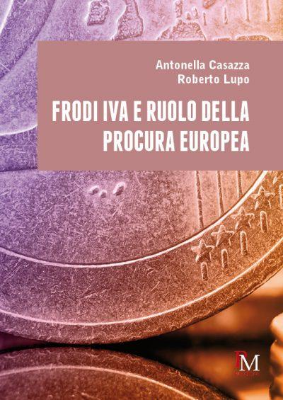 978-88-31222-77-8 Frodi IVA e ruolo della Procura europea