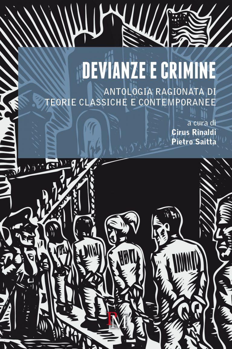 Devianza e crimine. Antologia ragionata di teorie classiche e contemporanee