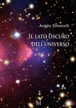Il lato oscuro dell'universo - Andrea Simoncelli