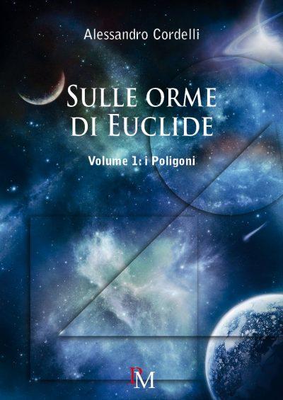 Sulle orme di Euclide Volume 1 i Poligoni - PM edizioni