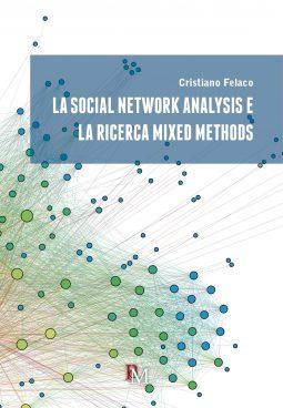 cristiano felaco - la social network analysis e la ricerca mixed methods